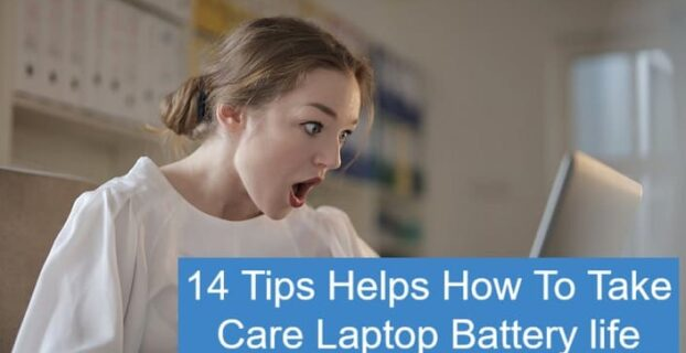 14 Tips Helps How To Take Care Laptop Battery- life